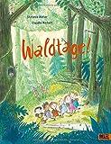 Waldtage!: Vierfarbiges Bilderbuch